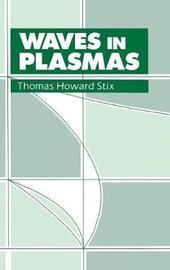 Waves in Plasmas by Thomas H. Stix
