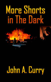 More Shorts in The Dark by John A. Curry image