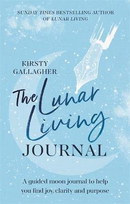 The Lunar Living Journal by Kirsty Gallagher
