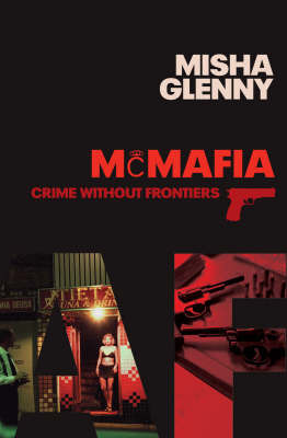 McMafia: Crime without Frontiers by Misha Glenny image