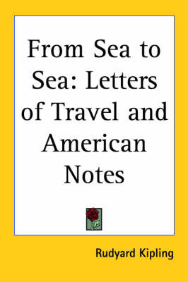 From Sea to Sea: Letters of Travel and American Notes by Rudyard Kipling image