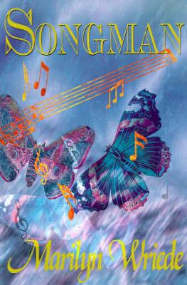 Songman by Marilyn Wriede
