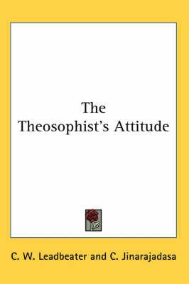 The Theosophist's Attitude by C. Jinarajadasa