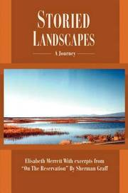 Storied Landscapes: A Journey by Elisabeth Merrett