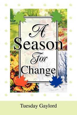 A Season for Change by Tuesday N Gaylord image