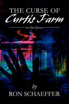 The Curse of Curtis Farm: An Ohio Mystery by Ronald E. Schaeffer image