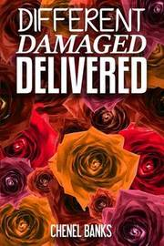 Different, Damaged, Delivered by Chenel Banks