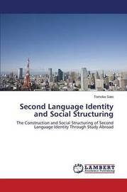 Second Language Identity and Social Structuring by Sato Tomoka