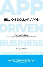 Billion Dollar Apps by Alex Bratton