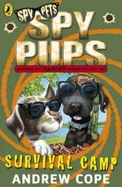 Spy Pups: Survival Camp by Andrew Cope