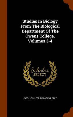 Studies in Biology from the Biological Department of the Owens College, Volumes 3-4 image
