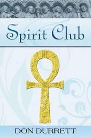 Spirit Club by Don Durrett