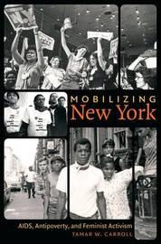 Mobilizing New York by Tamar W Carroll