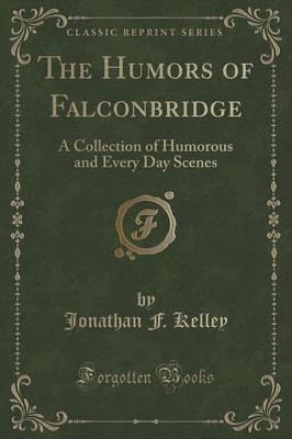 The Humors of Falconbridge by Jonathan F. Kelley