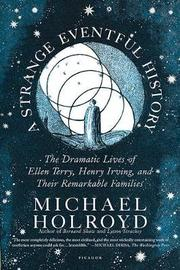 A Strange Eventful History by Michael Holroyd image