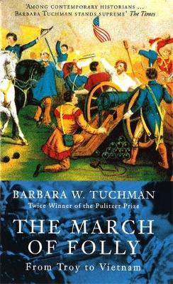 The March Of Folly by Barbara W. Tuchman image
