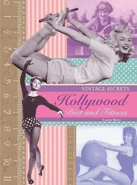 Hollywood Diet And Fitness: Vintage Secrets by Laura Slater