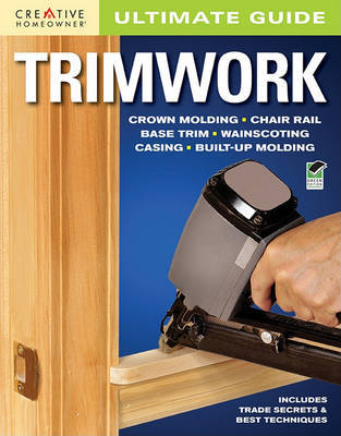 Ultimate Guide: Trimwork by Editors of Creative Homeowner image