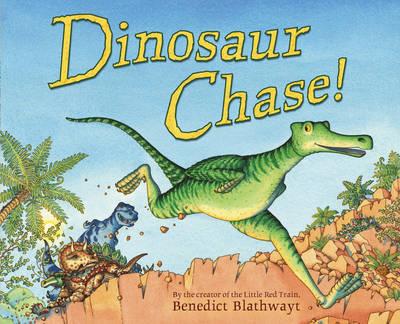 Dinosaur Chase! by Benedict Blathwayt