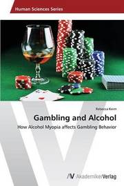 Gambling and Alcohol by Keim Rebecca