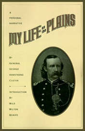 My Life on the Plains by George Armstrong Custer