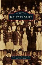 Rancho Sespe by Becky Morales