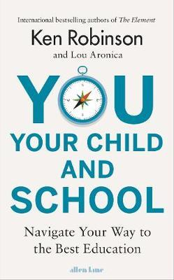 You, Your Child and School by Ken Robinson image