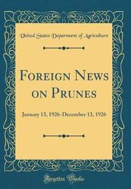 Foreign News on Prunes by United States Department of Agriculture