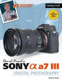 David Busch's Sony Alpha A7 III Guide to Digital Photography by David D Busch image