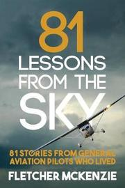 81 Lessons From The Sky by Fletcher McKenzie