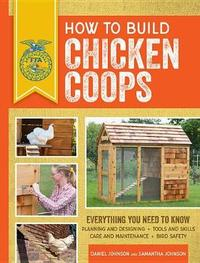 How to Build Chicken Coops by Samantha Johnson image