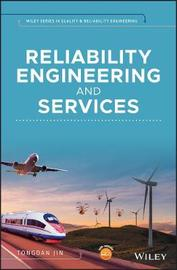 Reliability Engineering and Services by Tongdan Jin