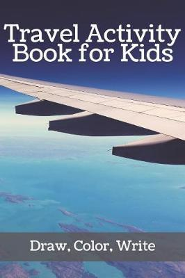 Travel Activity Books for Kids by M Susan T Whitehead