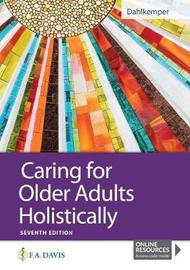 Caring for Older Adults Holistically by F A Davis Company