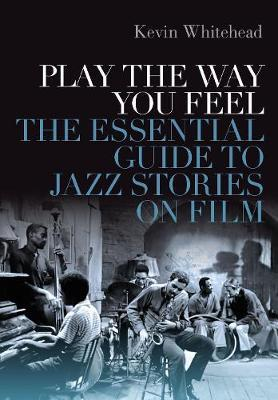 Play the Way You Feel by Kevin Whitehead