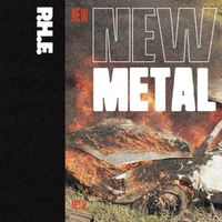New Metal by P.H.F