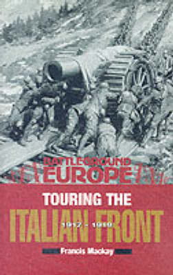Touring the Italian Front 1917-1919 by Francis MacKay image