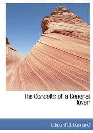 The Conceits of a General Lover by Edward W. Barnard