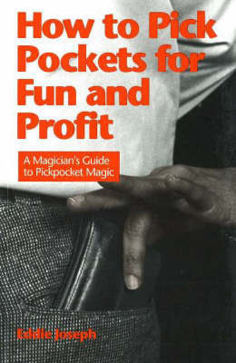 How to Pick Pockets for Fun & Profit by Eddie Joseph