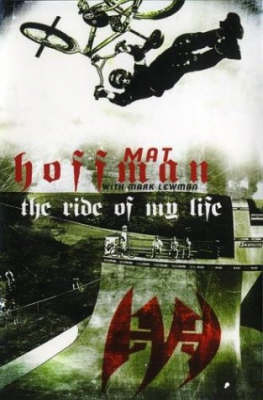The Ride of My Life by Mat Hoffman