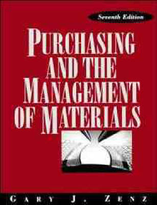 Purchasing and the Management of Materials by Gary J. Zenz