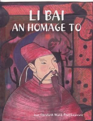 Li Bai by Jean Elizabeth Ward
