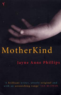 MotherKind by Jayne Anne Phillips