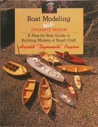 Boat Modeling with Dynamite Payson by Harold H. Payson