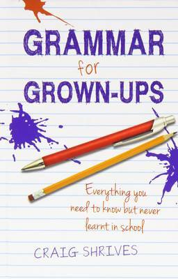 Grammar for Grown-ups by Craig Shrives