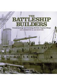 The Battleship Builders by Ian Johnston