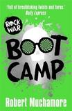 Boot Camp: Book 2 by Robert Muchamore