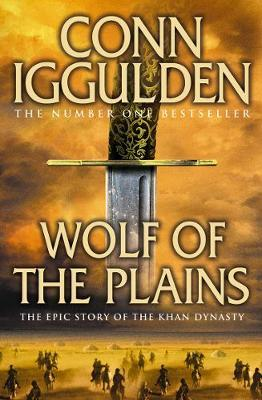 Wolf of the Plains (Conqueror #1) by Conn Iggulden image