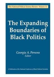 The Expanding Boundaries of Black Politics by Georgia A. Persons