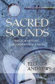 Sacred Sounds by Ted Andrews